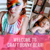 Welcome to Craft Bunny Bear!